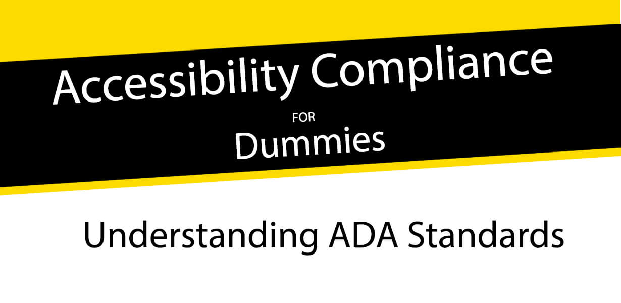 Accessibility Compliance for Dummies: Understanding WCAG Standards used by the ADA